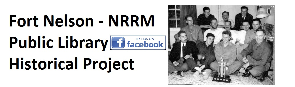 "Click on the photo to go to the ""Fort Nelson NRRM Library History Project"" Facebook page"